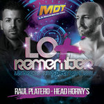 Lo + Remember (Mixed By Raul Platero & Head Horny's)