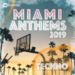 Miami 2019 Anthems Techno