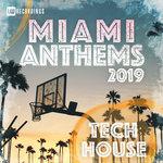 Miami 2019 Anthems Tech House