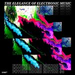 The Elegance Of Electronic Music: Future House Edition #3