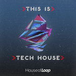 This Is Tech House (Sample Pack WAV)