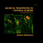 Musical Traditions In Central Europe - Explorer Series Vol 4