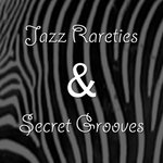 Jazz Rarities & Secret Grooves