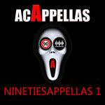 Ninetiesappella (Acappella Samples DJ Tool Vol 1)