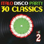 Italo Disco Party Vol 2 (30 Classics From Italian Records)