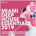 Miami Deep House Essentials 2019 (Deluxe Version) (unmixed tracks)