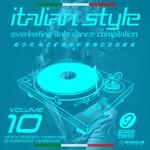 Italian Style Everlasting Italo Dance Compilation Vol 10
