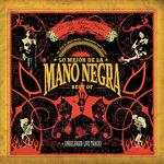 Lo Mejor De La Mano Negra (Best Of 2005)