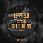 Leftfield Bass Selections Vol 07