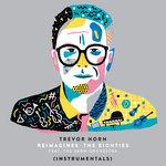 Trevor Horn Reimagines The Eighties (Instrumentals)