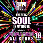 There Is Soul In My House: Purple Music All Stars Vol 18