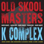 Old Skool Masters - K Complex
