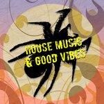 House Music & Good Vibes