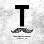 Friend Within: Friend Within Presents Undercuts EP 1