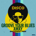 Groove Your Blues Away