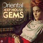 Oriental Deep House Gems 1