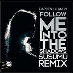Follow Me Into The Shadows (Susumu Remix)