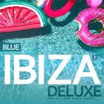 Ibiza Blue Deluxe Vol 3 (Soulful & Deep House Mood)