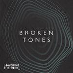 Broken Tones