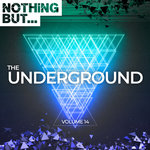 Nothing But... The Underground Vol 14