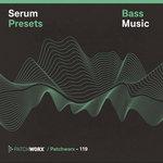 Patchworx 119: Bass Music (Sample Pack Serum Presets/MIDI/WAV)