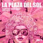 La Plaza Del Sol Vol 2 (Sunny Deep-House Tunes)
