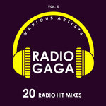 Radio Gaga Vol 5 (20 Radio Hit Mixes)