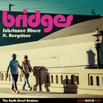 Bridges (feat Aceyalone) (North Street Remixes)