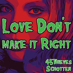 Love Don't Make It Right