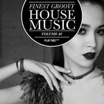 Finest Groovy House Music Vol 40