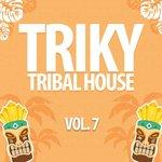 Triky Tribal House Vol 7