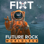 FiXT Future Rock/Worldless