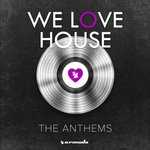 We Love House: The Anthems