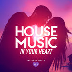House Music In Your Heart Vol 1