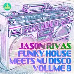 Funky House Meets Nu Disco Vol 8