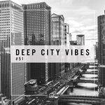 Deep City Vibes Vol 51