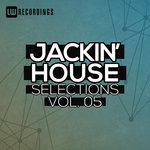 Jackin' House Selections Vol 05