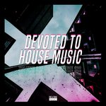 Devoted To House Music Vol 20