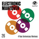 Electronic Makeover (4 Year Anniversary Remixes)