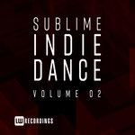 Sublime Indie Dance Vol 02