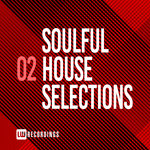 Soulful House Selections Vol 02