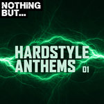 Nothing But... Hardstyle Anthems Vol 01