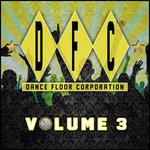 DFC Vol 3 (30 Classics From Dance Floor Corporation)