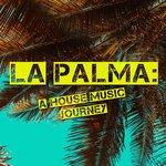 La Palma: A House Music Journey