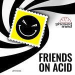 Friends On Acid Volume 1