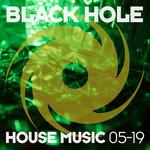 Black Hole House Music 05-19