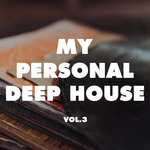 My Personal Deep House Vol 3