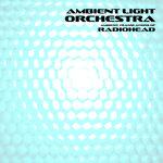 Ambient Translations Of Radiohead