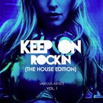 Keep On Rockin' (The House Edition) Vol 1