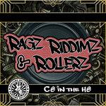 Ragz, Riddimz & Rollerz